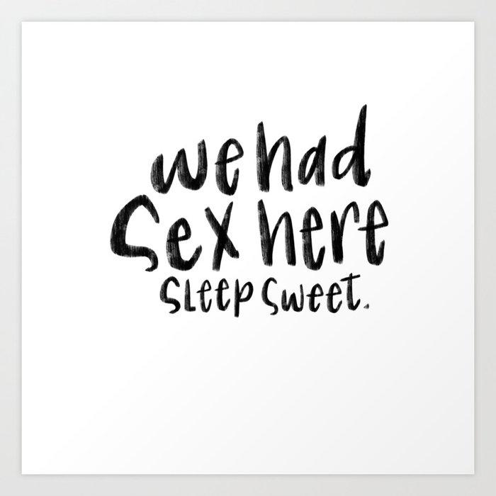 We had sex here Kunstdrucke