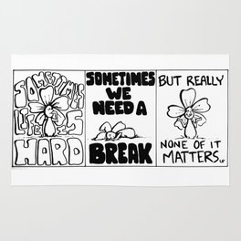 """Life is Hard, But None of it Matters"" Flowerkid Rug"