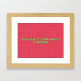 The Best of Both Worlds? Framed Art Print