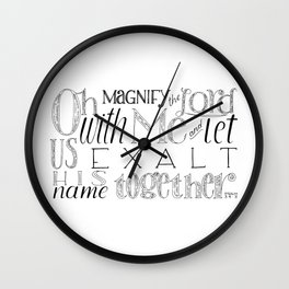 Psalm 34 Bible Verse // Oh Magnify The Lord With Me and Exalt His Name Together Wall Clock