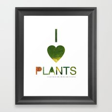 I LOVE PLANTS. Framed Art Print