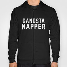 Gangsta Napper Funny Quote Hoody