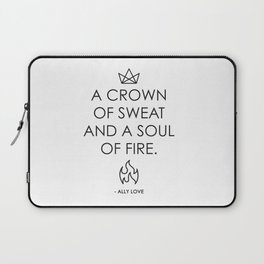 A CROWN OF SWEAT AND A SOUL OF FIRE - QUOTE AND VECTOR LINE ART // BLACK TEXT Laptop Sleeve
