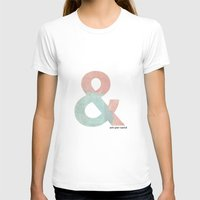 ampersand T-shirts featuring Ampersand by Samantha Lynch
