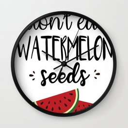Don't Eat Watermelon Seed Womens Wall Clock