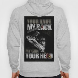 Your knife, my back. My gun, your head. Hoody