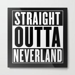 Straight Outta Neverland Metal Print