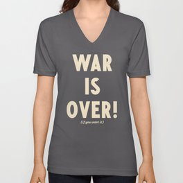 War is over!, if you want it, vintage art, peace, Yoko Ono, Vietnam War, civil rights Unisex V-Neck