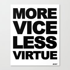 MORE VICE LESS VIRTUE Canvas Print