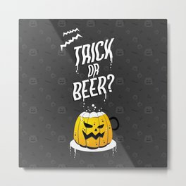 Trick or Beer? Dark theme Metal Print