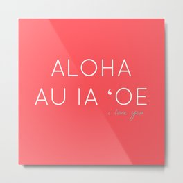 ALOHA AU IA OE: I LOVE YOU (BLUSH RED) Metal Print