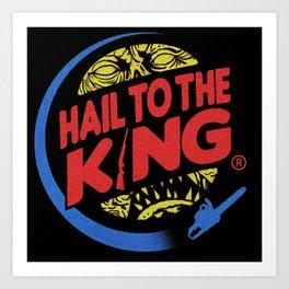 hail to the king Art Print