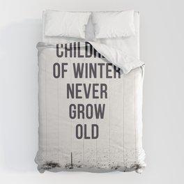Children Of winter never grow old (snow) Comforters
