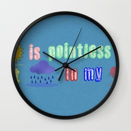Sunshine is pointless Wall Clock