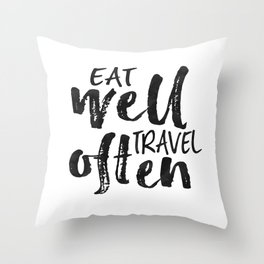 PRINTABLE Art,Eat Well Travel Often,Inspirational Quote,Motivational Print,Travel poster Throw Pillow