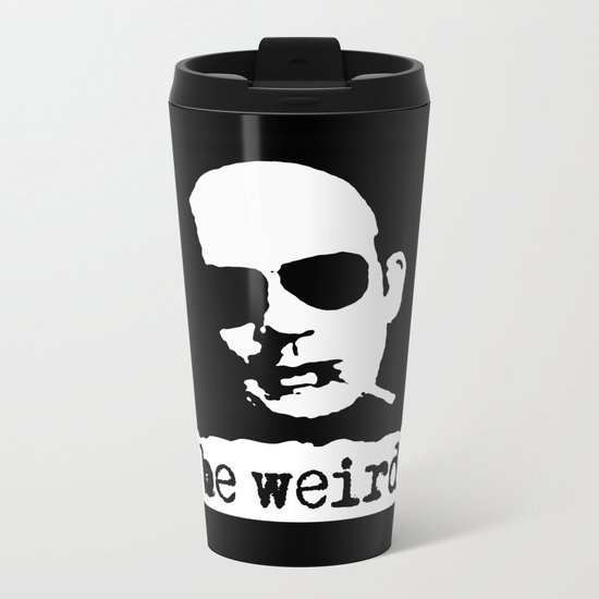 Hunter S. Thompson  |  Be Weird Metal Travel Mug