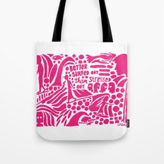 Better Surfed Out than Stressed Out Tote Bag