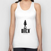 bitch Tank Tops featuring BITCH by explicit motos