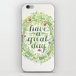 Have A Great Day! iPhone Skin