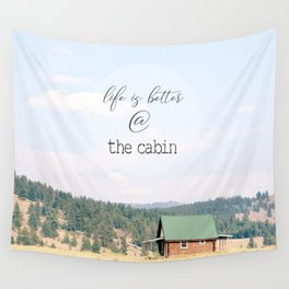 Life is Better at the Cabin Wall Tapestry