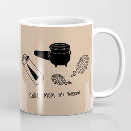 Chill mom it's yarrow Coffee Mug