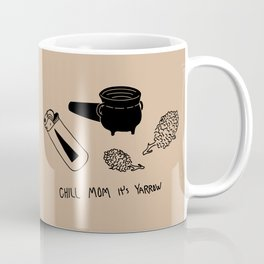 Chill mom it's yarrow Coffee Mug