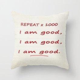 I Am Good Throw Pillow