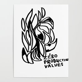 Zero production values Poster
