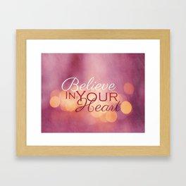 Believe in Your Heart Framed Art Print