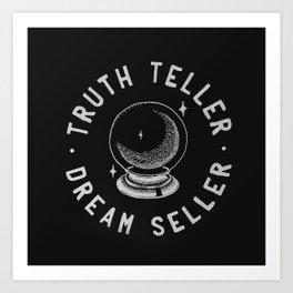 Truth Teller Dream Seller Art Print