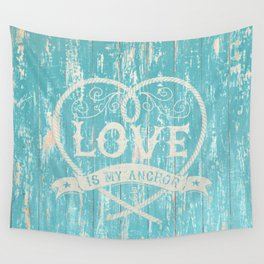 Maritime Design - Love is my anchor on teal grunge wood background Wall Tapestry