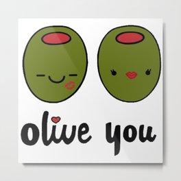 Olive You Metal Print