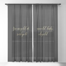 You are Gold Baby Solid Gold Glitter Text on Black Sheer Curtain