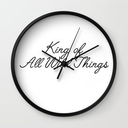 king of all wild things Wall Clock