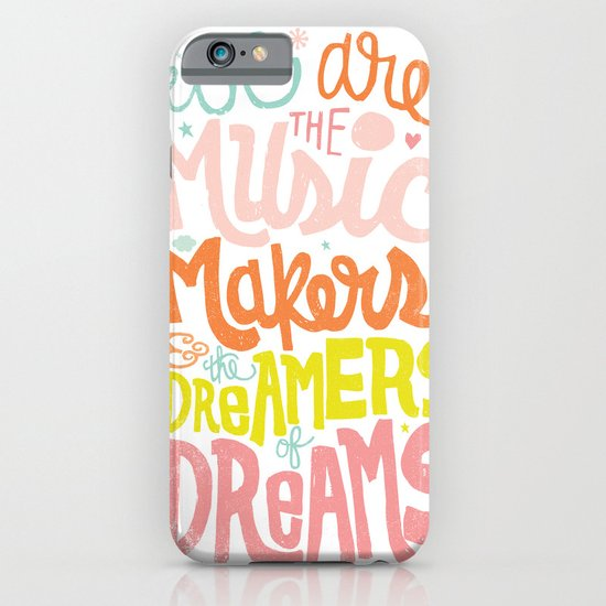 WE ARE THE MUSIC MAKERS iPhone & iPod Case