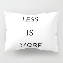 Less is more Pillow Sham