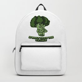 I Don't Like You Either | Broccoli Plant Vegan Backpack