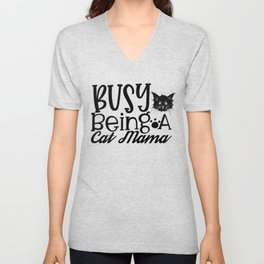 New Cat Gift Busy Being a Cat Mama Unisex V-Neck