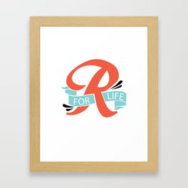 R FOR LIFE  Framed Art Print