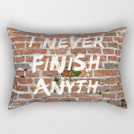 I never finish any… Rectangular Pillow