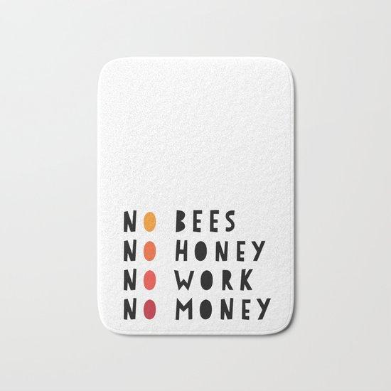 No Bees No Honey No Work No Money Bath Mat