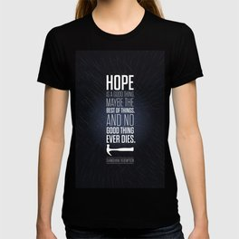 Lab No. 4 - Hope is a good thing Shawshank Redemption Movies Quotes Poster T-shirt