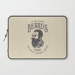 If You Think Beards are Just a Trend You Need a History Lesson Laptop Sleeve