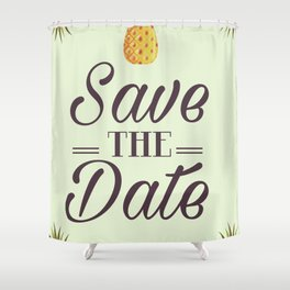 Save the Date Tropical Pineapple wedding invite Shower Curtain