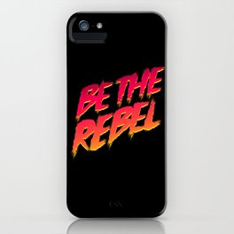 Be The Rebel iPhone Case