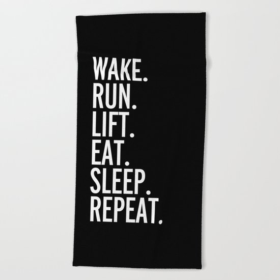 Run, Sleep, Repeat Gym Quote Beach Towel