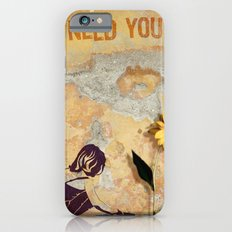 I need you iPhone 6s Slim Case