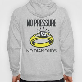 No Pressure, No Diamonds Hoody