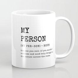 My Person - Grey's Anatomy-Inspired Coffee Mug