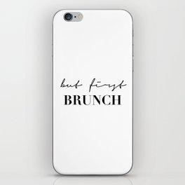 But first brunch iPhone Skin